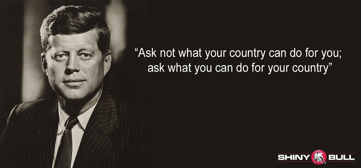 ask not what the country can do for you