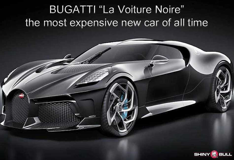 Just One Bugatti La Voiture Noire Exists And It S Priced: «La Voiture Noire» Is Sold For $19 Million Which Is The